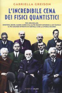 """Serata con il fisico GABRIELLA GREISON, fisica quantistica e autrice del volume """"L'incredibile cena dei Fisici quantistici"""""""